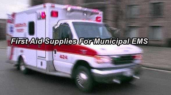 Municipal EMS First Aid Supplies - EMS, Fire, Police